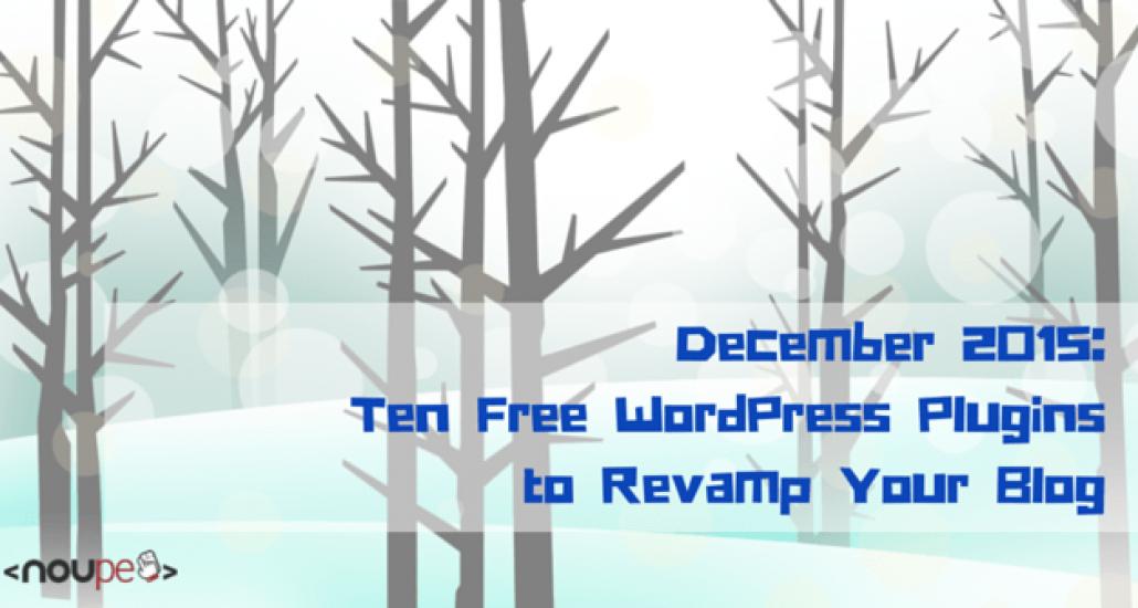 Ten Free WordPress Plugins to Revamp Your Blog