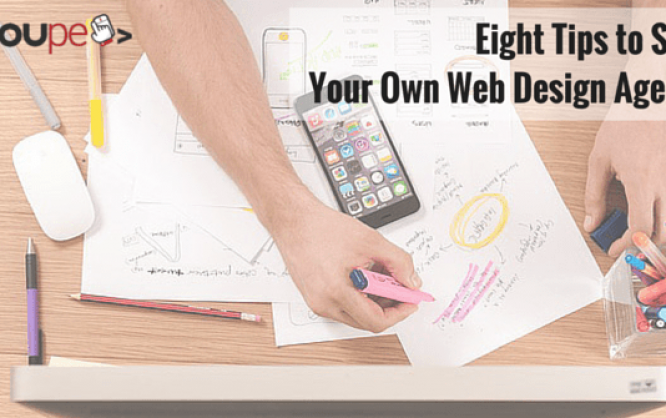 Eight Tips to Start Your Own Web Design Agency