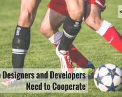 Why Web Designers and Developers Need to Cooperate