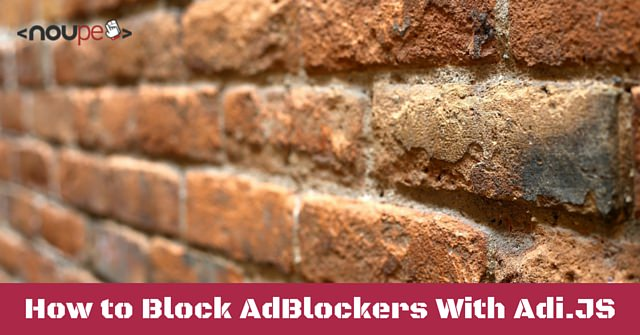 How to Block AdBlockers With Adi.JS