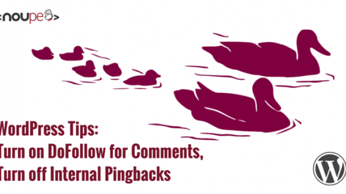 WordPress Tips: Turn on DoFollow for Comments, Turn off Internal Pingbacks