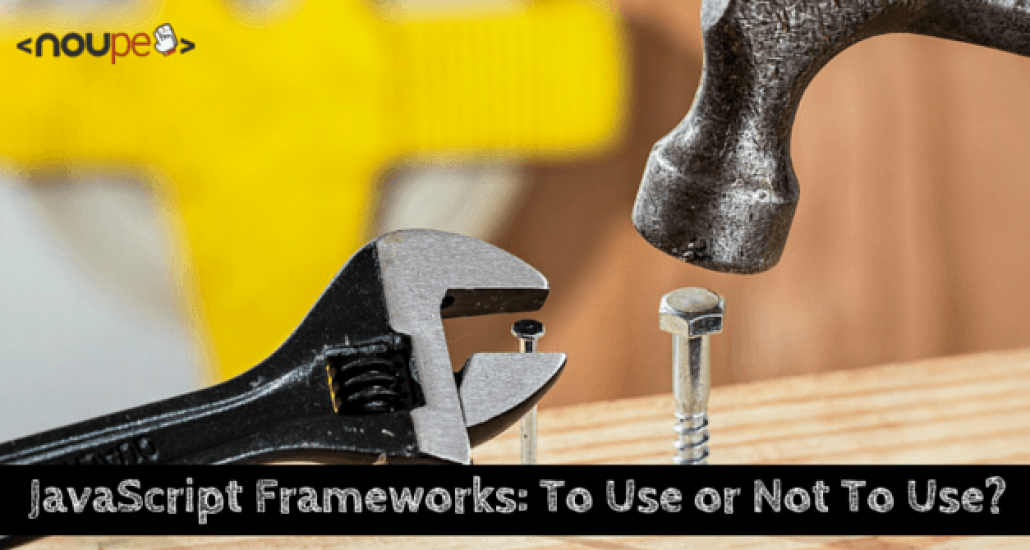 JavaScript Frameworks: To Use or Not To Use?