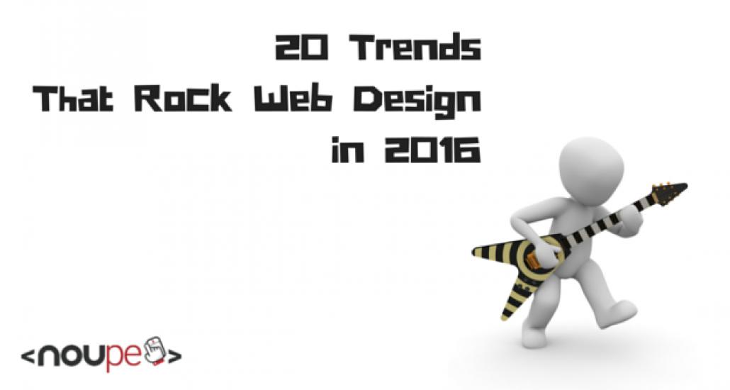 20 Trends That Rock Web Design in 2016