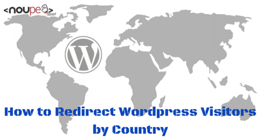How to Redirect Wordpress Visitors by Country