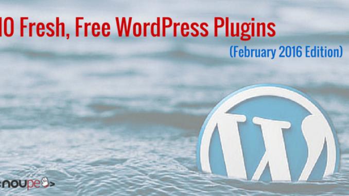 10 Free WordPress Plugins (February 2016 Edition)