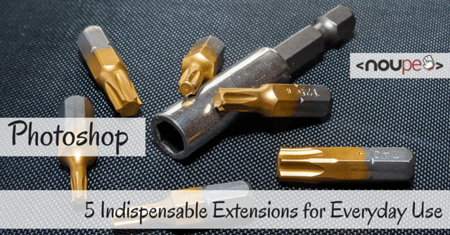 Photoshop: 5 Indispensable Extentions for Everyday Use