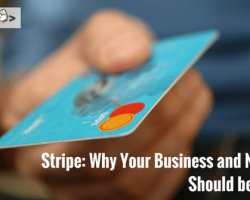 Stripe: Why Your Business and Nonprofit Should be Using it