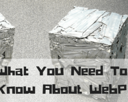 What You Need To Know About WebP