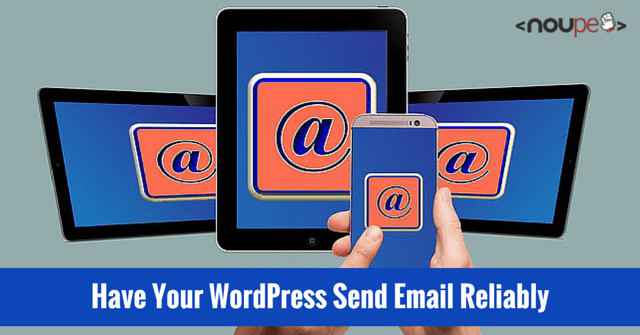 Have Your WordPress Send Email Reliably