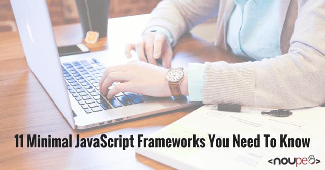 11 Minimal JavaScript Frameworks You Need To Know