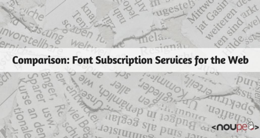 Comparison: Font Subscription Services for the Web