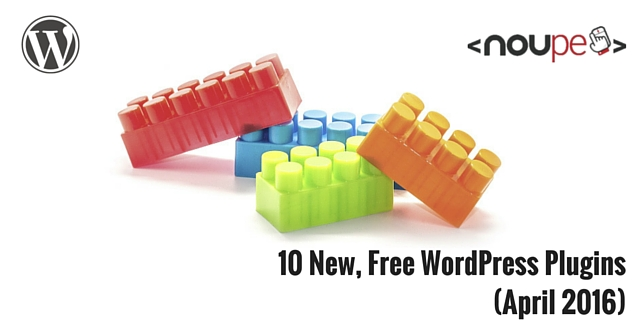 10 New, Free WordPress Plugins (April 2016)
