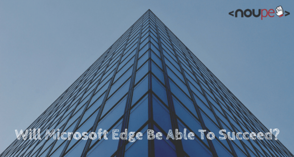 Will Microsoft Edge Be Able To Succeed?