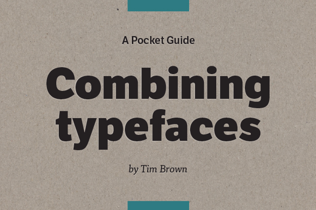 http://www.noupe.com/wp-content/uploads/2016/05/combining-typefaces_cover.jpg