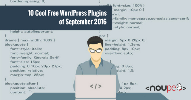 http://www.noupe.com/wp-content/uploads/2016/09/ten-wordpress-plugins-september2016_en.png