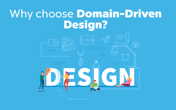 Why choose Domain-Driven Design?