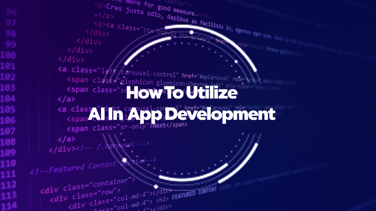 How To Utilize AI In App Development – Proven Ways