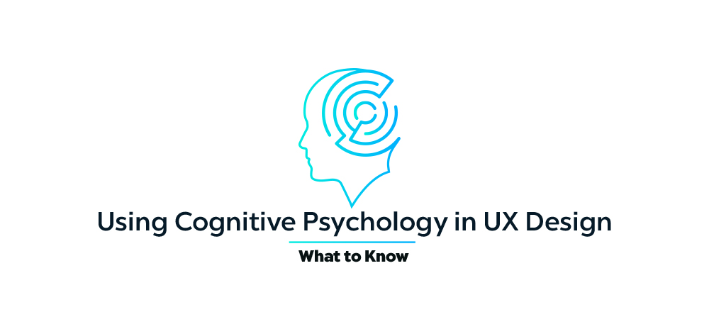 Using Cognitive Psychology in UX Design: What to Know