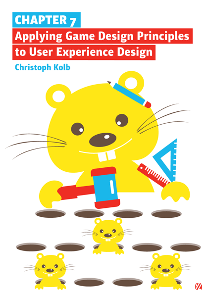 Chapter 7: Applying Game Design Principles to User Experience Design