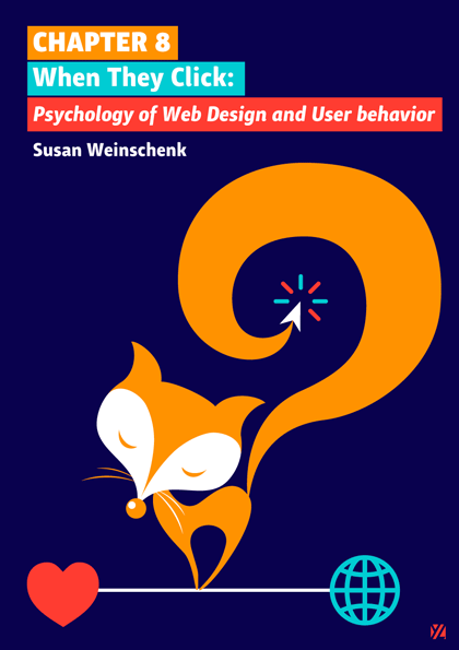 Chapter 8: When They Click: Psychology of Web Design and User Behavior